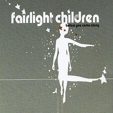 Fairlight Children : Before You Came Along CD