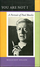 You Are Not I: A Portrait of Paul Bowles by Millicent Dillon-1st Ed./DJ-1998