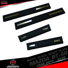Matte Black Scuff Plate Cover MAZDA BT-50 PRO PICKUP 4 DOORS DOUBLE CAB 2012-17