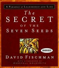 The Secret of the Seven Seeds: A Parable of Leadership and Life Your Coach in a