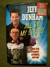All By Myselves Walter, Peanut, Achmed and Me by Jeff Dunham (2010, Hardcover)