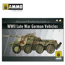 Ammo by Mig Illustrated Weathering Guide To Late WWII German Vehicles Book