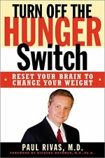 Turn Off The Hunger Switch: Reset Your Brain to Ch