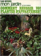 COLLECTIF - Les guides mon jardin et ma maison, n°9, comment reussir vos plantes