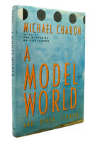 Michael Chabon A MODEL WORLD AND OTHER STORIES  1st Edition 1st Printing