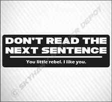 Dont Read The Next Sentence Funny Bumper Sticker Vinyl Decal For Jeep Ford Cars
