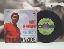 """MARIO ANZIDEI / GUIDO RELLY - NON TI PERDONERO' / NON CI CREDO 7"""" 45 EX/VG+ 1965"""