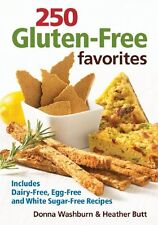 250 Gluten-Free Favorites: Includes Dairy-Free, Egg-Free and White Sugar-Free Re