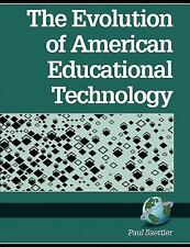 Evolution of American Educational Technology by Paul Saettler (2000, Paperback)