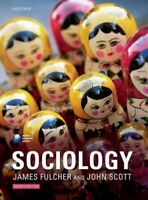 Sociology, Paperback by Fulcher, James; Scott, John, Brand New, Free P&P in t...