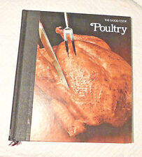 THE GOOD COOK-(Poultry)-Techniques & Recipes TIME LIFE BOOK SERIES