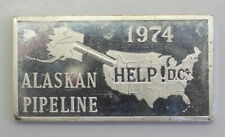Alaskan Pipeline Help! D.C. Oil Crisis 1 oz .999 Silver Art Bar, World-2, 1974