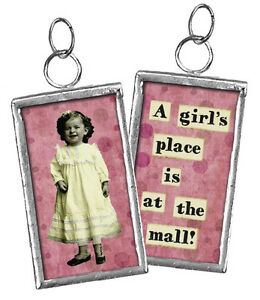 """""""A Girl's Place is at the Mall"""" rectangle charm"""