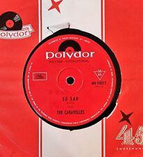 45rpm single - The Caravelles - So Sad/Georgia Boy (Exc)
