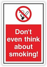 1x DON'T EVEN THINK ABOUT SMOKING! Warning Sticker for Store Work Shop Car #02