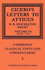 Cicero: Letters to Atticus: Volume 3, Books 5-7.9: v. 3 (Cambridge Classical Tex