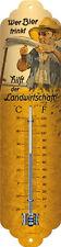 Wer Bier trinkt hilft der Landwirtschaft Thermometer Blechschild Schild Bauer
