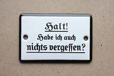 Seltenes Türschild Emaille HALT HABE ICH AUCH NICHTS VERGESSEN Emailschild 6 x 4