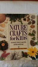 NATURE CRAFTS FOR KIDS 50 FANTASTIC THINGS TO MAKE BY DISCOVERY TOYS SOFTCOVER