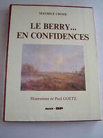 LE BERRY EN CONFIDENCES AVEC ILLUSTRATIONS DE PAUL GOETZ .