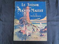 Album Jeunesse ! Le trésor du manoir maudit ! Denyse Renaud ! 1945 ! C49