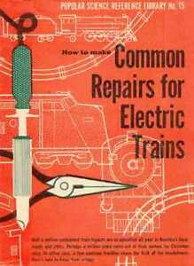 Common Repairs for Electric Trains Lionel O O27 & American Flyer S - REPRINT