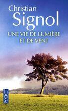 Christian SIGNOL**UNE VIE de LUMIÈRE et de VENT**NEUF 2016*Un texte LUMINEUX