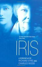 Iris: A Screenplay,Richard Eyre, Charles Wood