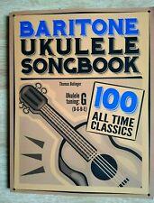 Baritone Ukulele Songbook, 100 All Time Classics, Thomas Balinger,