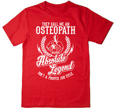 Osteopath T-Shirt - Absolute Legend! Funny T-Shirt available in 6 colours.