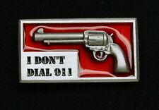 "Empire Pewter ""I Don't Dial 911"" 6-Gun Pewter Pin"