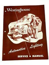 1952 Westinghouse Automotive Lighting Service Manual ~ Mint Condition