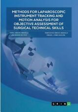 Methods for Laparoscopic Instrument Tracking and Motion Analysis for...