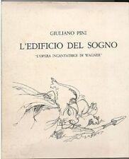 L'edificio del sogno. L'opera incantatrice di Wagner, Giuliano Pini. 1982 Stampe