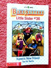 "THE BABY SITTERS  CLUB  LITTLE SISTER # 36 ""KAREN'S NEW FRIEND"" BY ANN M. MARTIN"