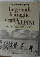 LE GRANDI BATTAGLIE DEGLI ALPINI NELLA GRANDE GUERRA-NUOVO/SIGILLATO