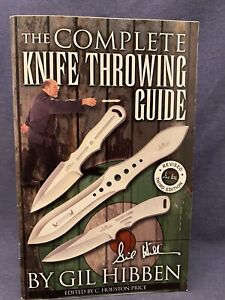 2007 The Complete Knife Throwing Guide Gil Hibben Price Skills Ax Axe