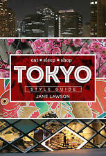 Tokyo Style Guide: Eat Sleep Shop by Jane Lawson (Hardback, 2016)