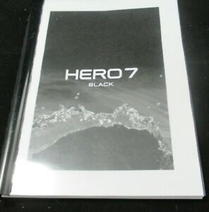 GO PRO HERO 7 BLACK PRINTED INSTRUCTION MANUAL USER GUIDE HANDBOOK 121 PAGES A5