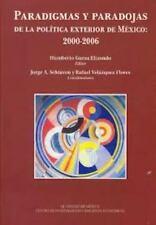 Paradigmas y paradojas de la política exterior de México: 2000-2006 (Otras