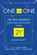 One on One: The Best Womens Monologues for the 21st Century (Applause Acting) by