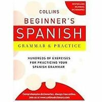 Collins Beginner's Spanish Grammar and Practice (Collins Language)