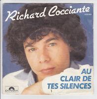 RICHARD COCCIANTE Vinyle 45 tours SP AU CLAIR DE TES SILENCES - ..CIGARETTE RARE