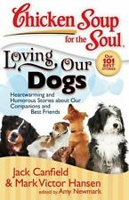 Chicken Soup for the Soul: Loving Our Dogs FREE SHIPPING paperback puppy love