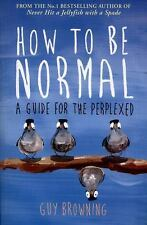 How to Be Normal: A Guide for the Perplexed, Browning, Guy