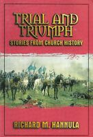 Trial and Triumph : Stories from Church History by Richard M. Hannula