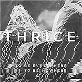 THRICE TO BE EVERYWHERE IS TO BE NOWHERE CD NEW SEALED 2016 RELEASE FREE UK POST