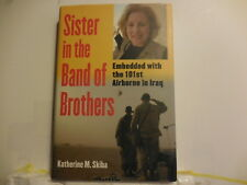 Skiba, Katherine - Sister in the Band of Brothers - Signed - First Edition