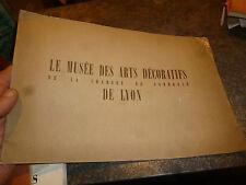 Livret Le Musée des Arts Décoratifs de la Chambre de Commerce de Lyon 1942