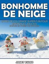 Bonhomme de Neige : Livres de Coloriage Super Fun Pour Enfants et Adultes...